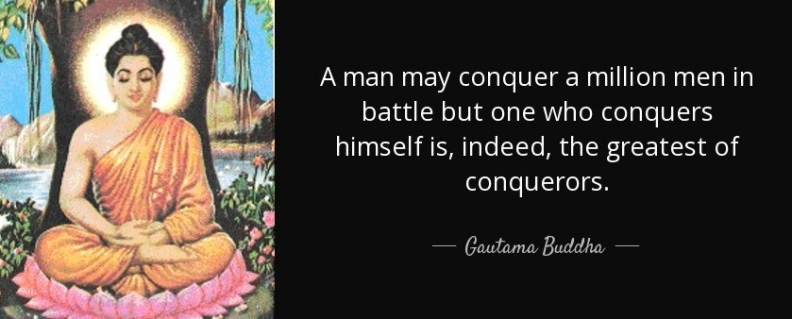 quote-a-man-may-conquer-a-million-men-in-battle-but-one-who-conquers-himself-is-indeed-the-gautama-buddha-78-89-52